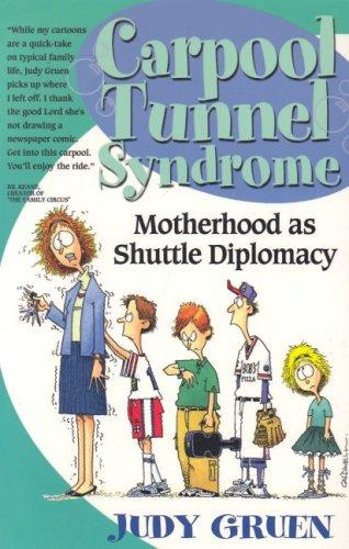 Carpool tunnel syndrome by Judy Gruen
