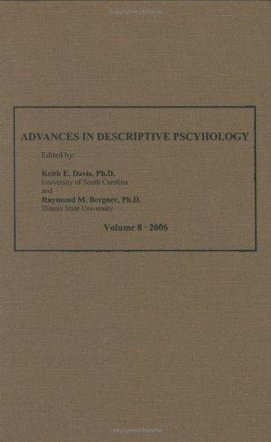 Advances in Descriptive Psychology, Vol. 8 by Keith E. Davis; Ph.D. and Raymond M. Bergner; Ph. D. (Eds.)