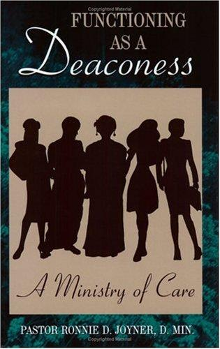 Functioning as a Deaconess by Ronnie D. Joyner