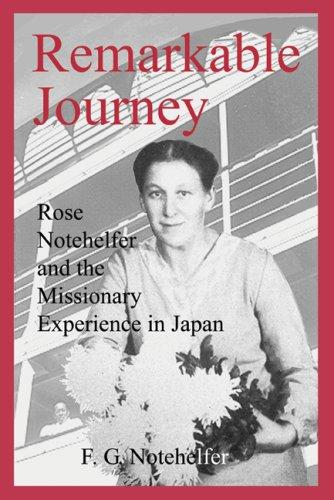 Remarkable Journey by F.G. Notehelfer