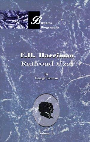 E.H. Harriman by George Kennan