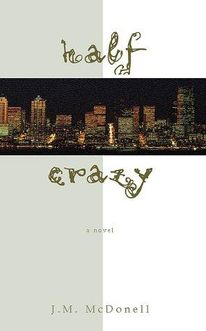 Half Crazy by J. M. McDonell