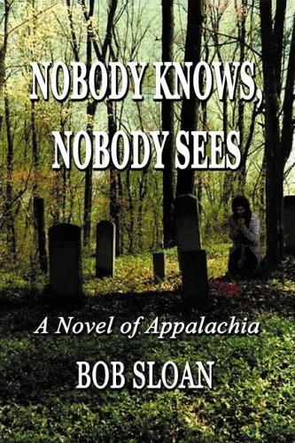 Nobody knows, nobody sees by Bob Sloan
