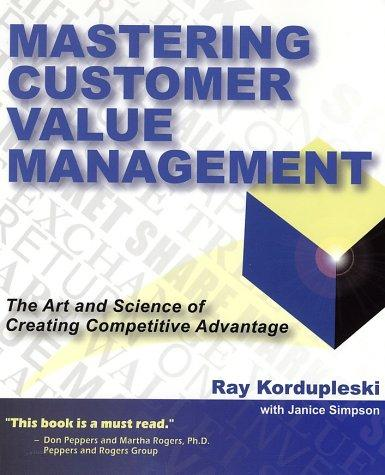Mastering Customer Value Management by Ray Kordupleski