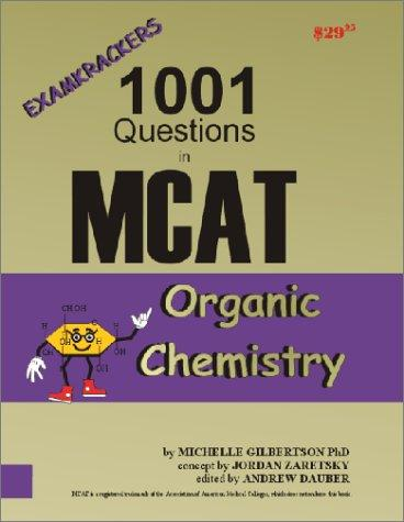 Examkrackers 1001 Questions in MCAT Organic Chemistry (Examkrackers) by Michelle Gilbertson