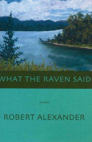 What the Raven Said by Robert Alexander