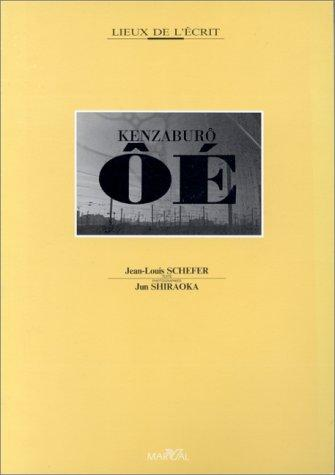 Kenzaburô Ôé by Jean Louis Schefer