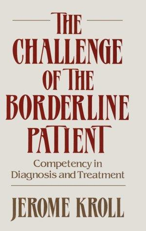 The challenge of the borderline patient by Jerome Kroll