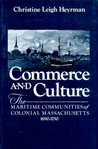 Commerce and Culture by Christine Leigh Heyrman