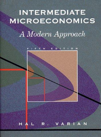 Intermediate Microeconomics by Hal R. Varian