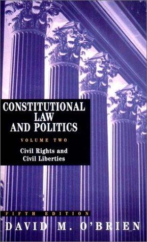 Constitutional Law and Politics, Volume 2 by David M. O'Brien