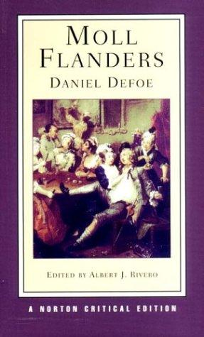 The Fortunes and Misfortunes of the Famous Moll Flanders, Who Was Born in Newgate, ... Written from Her Own Memorandums by Daniel Defoe