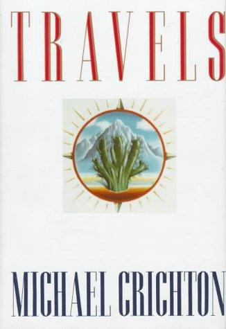 Travels by Michael Crichton, Michael Crichton