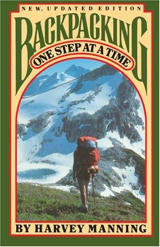 Backpacking, one step at a time by Harvey Manning