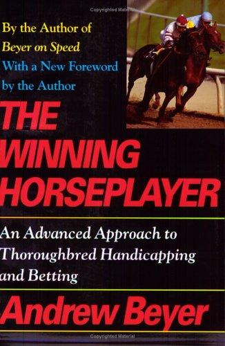 The winning horseplayer by Andrew Beyer