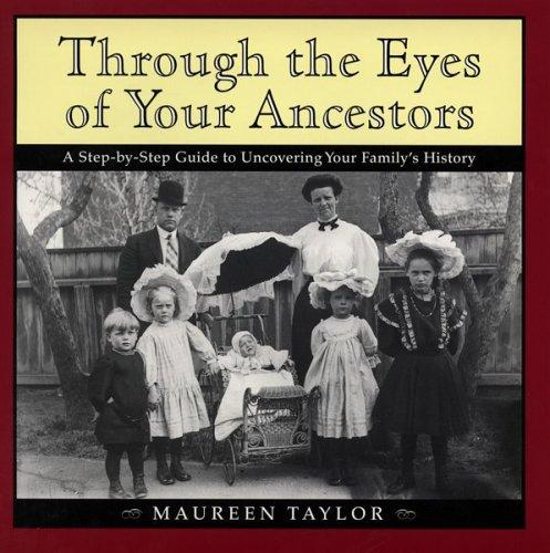 Through the eyes of your ancestors by Maureen Alice Taylor