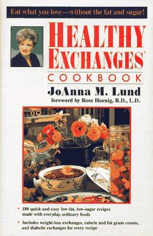 Healthy Exchanges Cookbook by JoAnna M. Lund