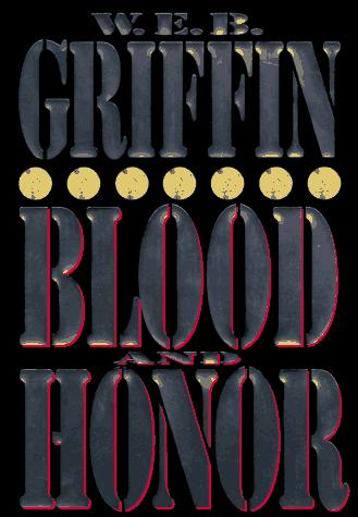 Blood and honor by William E. Butterworth (W.E.B.) Griffin