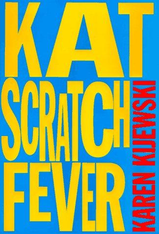 Kat scratch fever by Karen Kijewski