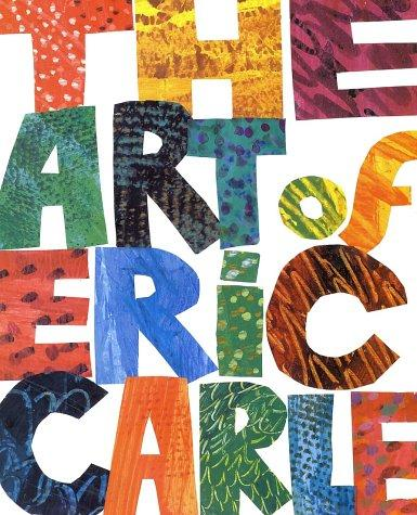 The art of Eric Carle by Eric Carle