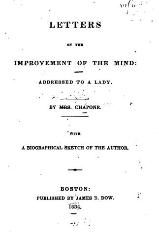 Letters on the Improvement of the Mind: Addressed to a Lady by Chapone (Hester)