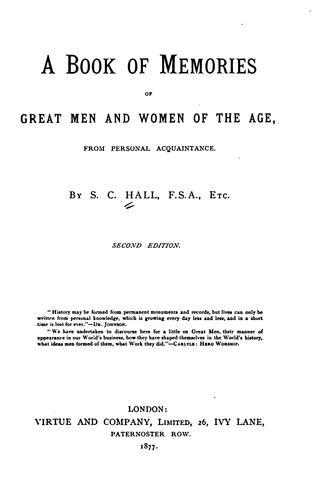 A Book of Memories of Great Men and Women of the Age: From Personal Acquaintance by Samuel Carter Hall