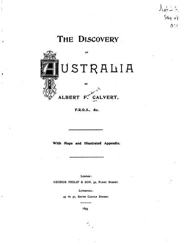 The Discovery of Australia: With Maps and Illustrated Appendix by Albert Frederick Calvert