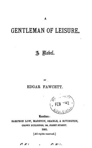 A gentleman of leisure: A Novel by Edgar Fawcett