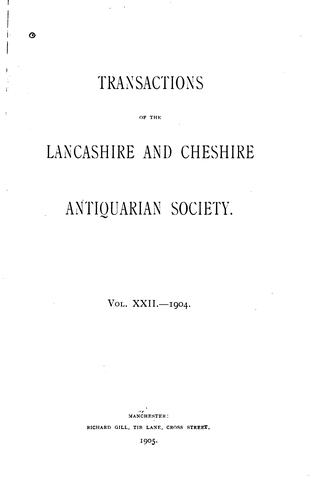 Transactions of the Lancashire and Cheshire Antiquarian Society by Lancashire and Cheshire Antiquarian Society