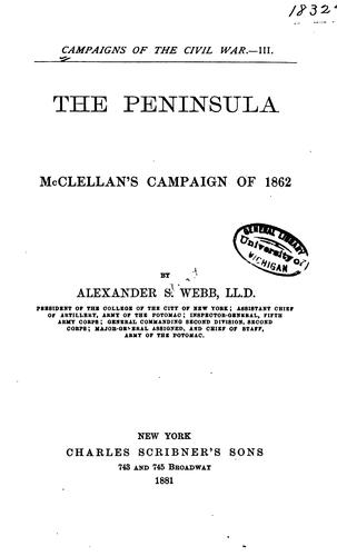 The Peninsula: McClellan's Campaign of 1862 by Alexander Stewart Webb