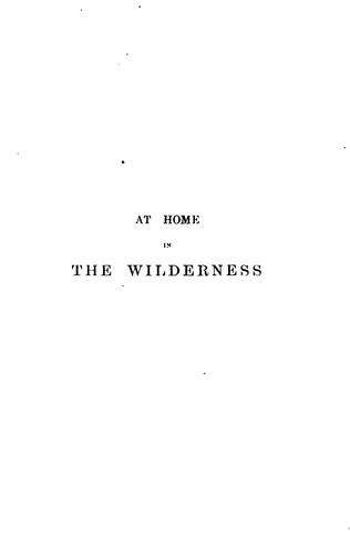 At home in the wilderness, by 'the Wanderer'. By J.K. Lord by John Keast Lord