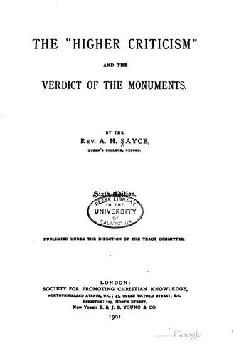 "The ""higher Criticism"" and the Verdict of the Monuments by Archibald Henry Sayce"
