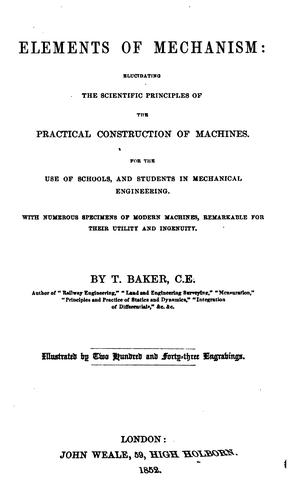 Elements of mechanism by Thomas Baker