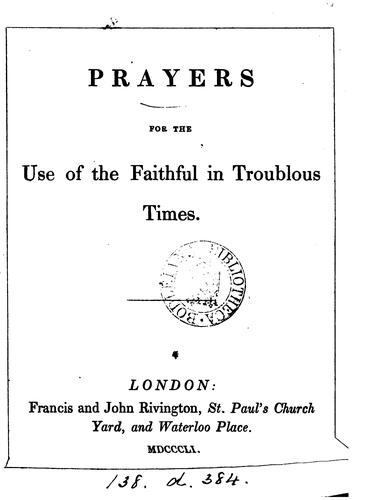 Prayers for the use of the faithful in troublous times by Prayers