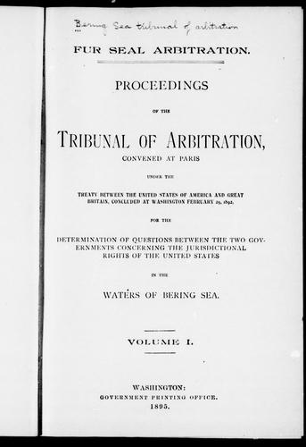 Proceedings of the Tribunal of Arbitration by Bering Sea Tribunal of Arbitration.