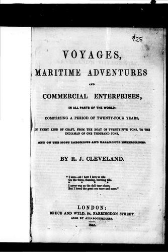 Voyages, maritime adventures and commercial enterprises, in all parts of the world by Richard J. Cleveland