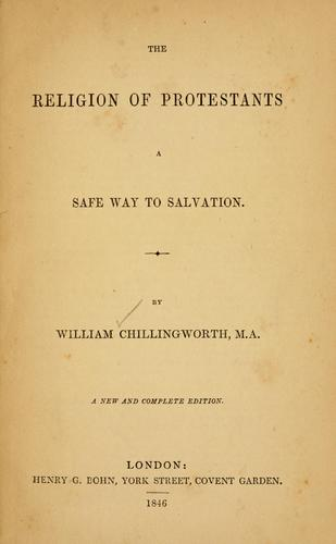 The religion of Protestants by William Chillingworth